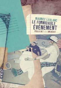 Le formidable événement - Maurice Leblanc
