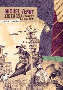 Zigzags à travers la science - Michel Verne