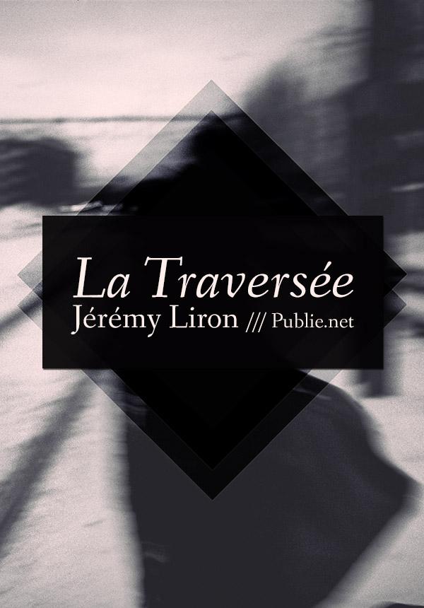 La Traversée - Jérémy Liron
